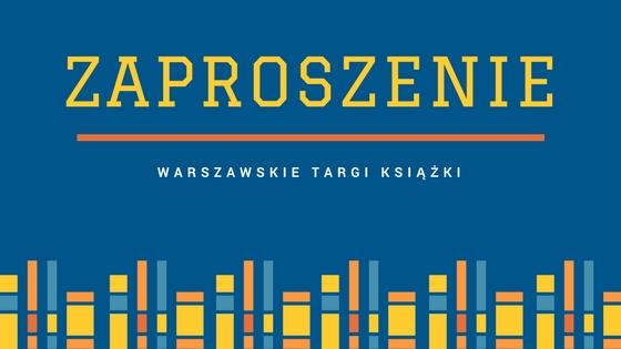 Zaproszenie na Warszawskie Targi Książki